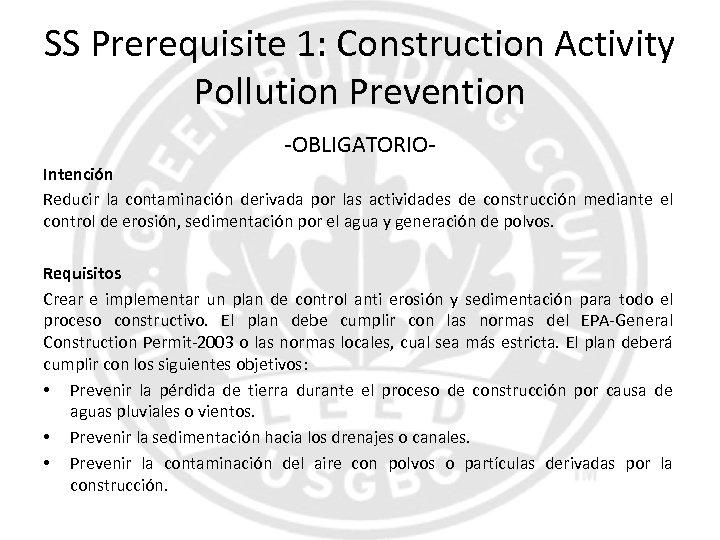 SS Prerequisite 1: Construction Activity Pollution Prevention -OBLIGATORIOIntención Reducir la contaminación derivada por las