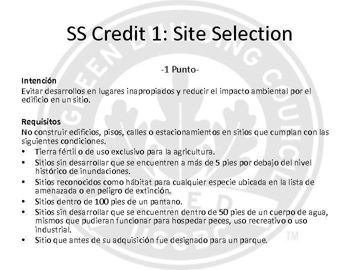 SS Credit 1: Site Selection -1 Punto- Intención Evitar desarrollos en lugares inapropiados y