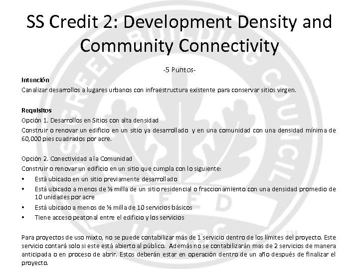SS Credit 2: Development Density and Community Connectivity -5 Puntos. Intención Canalizar desarrollos a