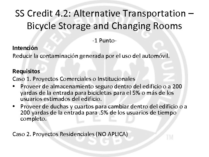 SS Credit 4. 2: Alternative Transportation – Bicycle Storage and Changing Rooms -1 Punto-