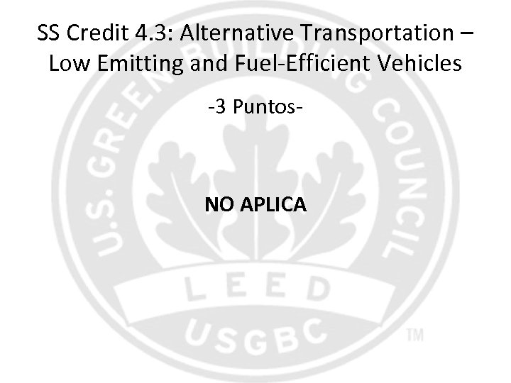 SS Credit 4. 3: Alternative Transportation – Low Emitting and Fuel-Efficient Vehicles -3 Puntos-
