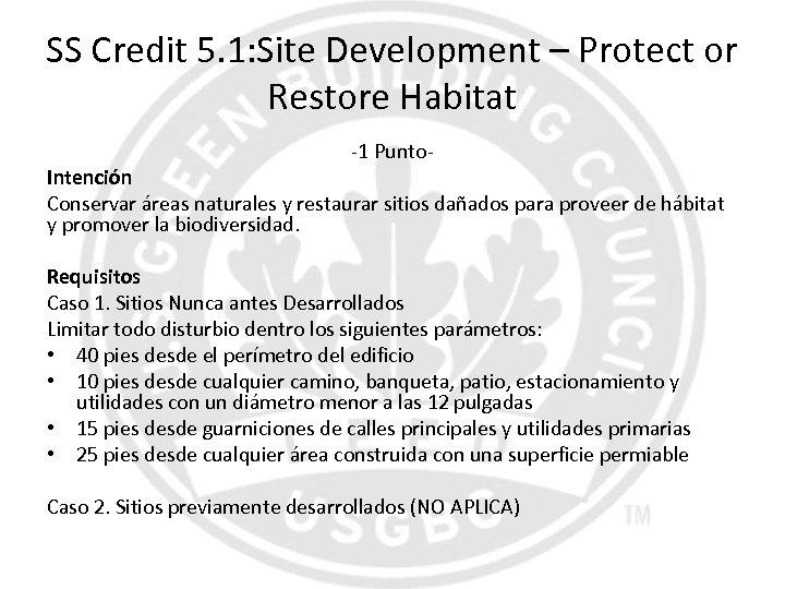 SS Credit 5. 1: Site Development – Protect or Restore Habitat -1 Punto- Intención