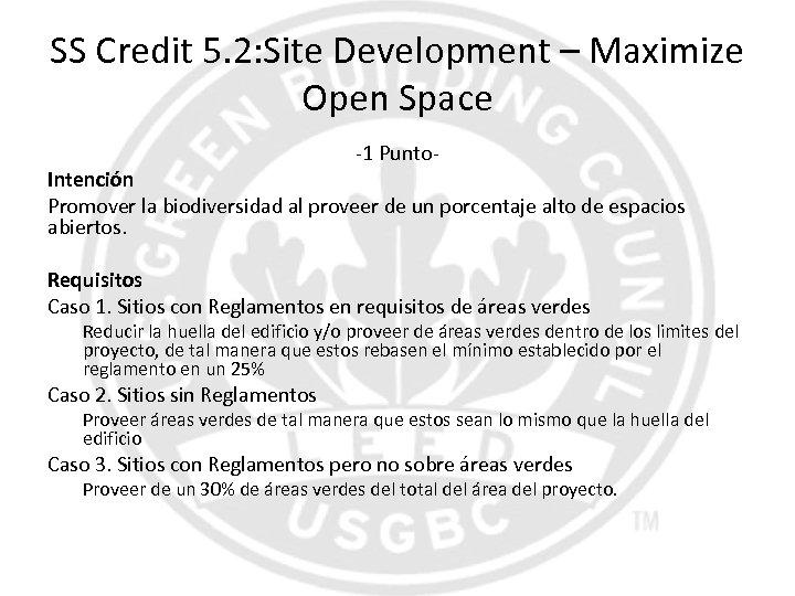 SS Credit 5. 2: Site Development – Maximize Open Space -1 Punto- Intención Promover