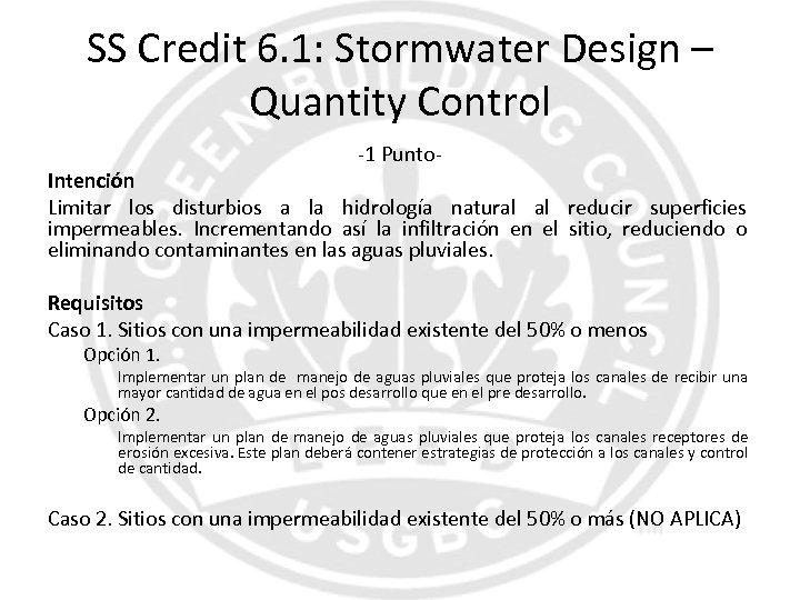 SS Credit 6. 1: Stormwater Design – Quantity Control -1 Punto- Intención Limitar los