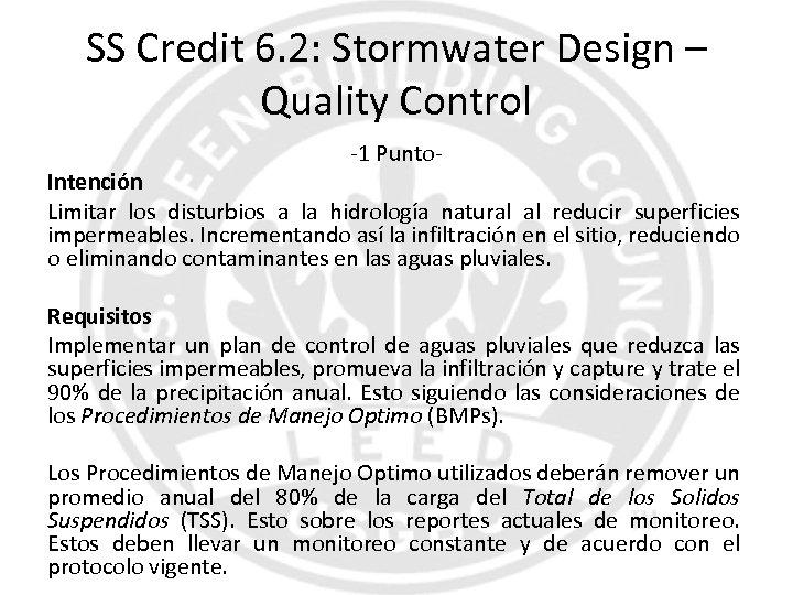SS Credit 6. 2: Stormwater Design – Quality Control -1 Punto- Intención Limitar los