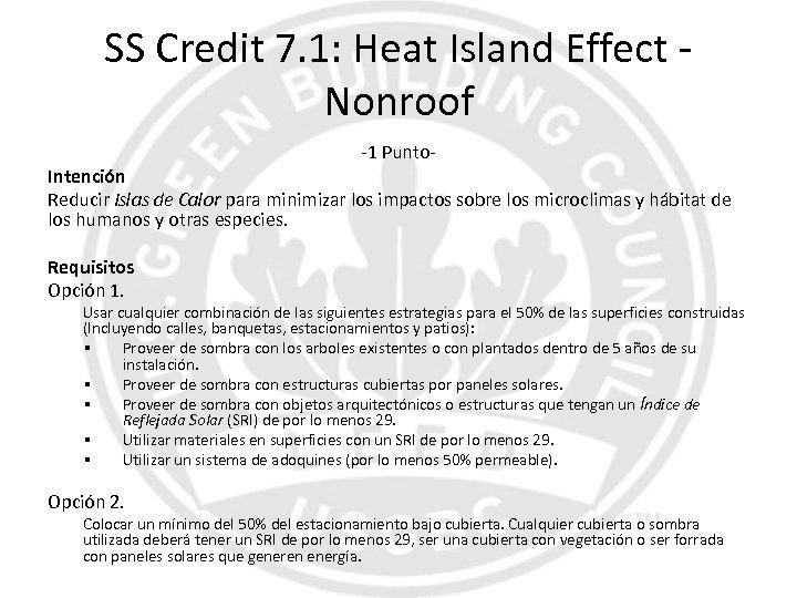 SS Credit 7. 1: Heat Island Effect Nonroof -1 Punto- Intención Reducir Islas de