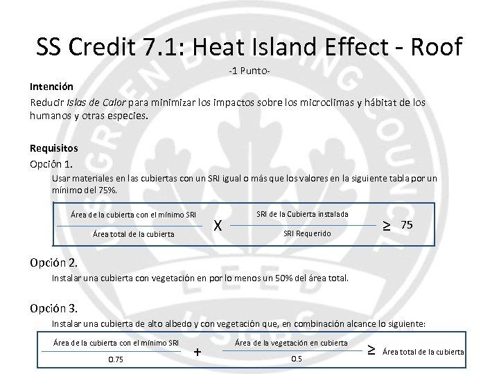 SS Credit 7. 1: Heat Island Effect - Roof -1 Punto. Intención Reducir Islas