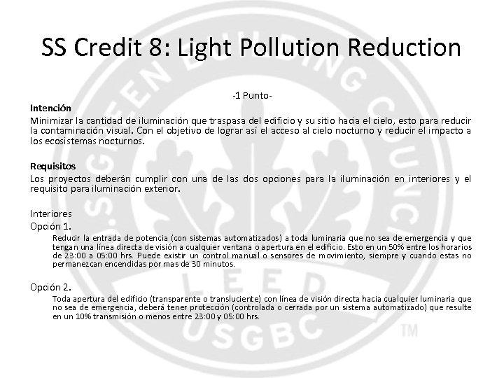 SS Credit 8: Light Pollution Reduction -1 Punto- Intención Minimizar la cantidad de iluminación
