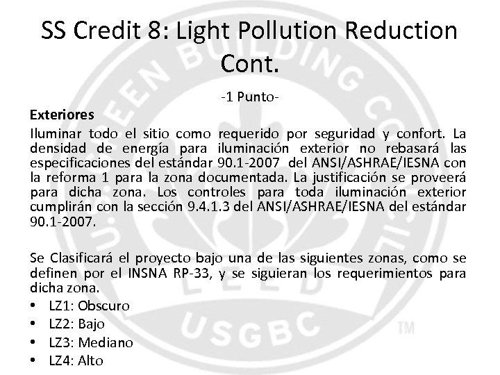 SS Credit 8: Light Pollution Reduction Cont. -1 Punto- Exteriores Iluminar todo el sitio