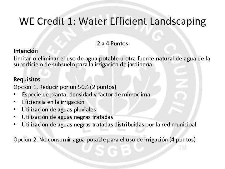 WE Credit 1: Water Efficient Landscaping -2 a 4 Puntos- Intención Limitar o eliminar