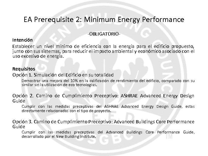 EA Prerequisite 2: Minimum Energy Performance -OBLIGATORIO- Intención Establecer un nivel mínimo de eficiencia