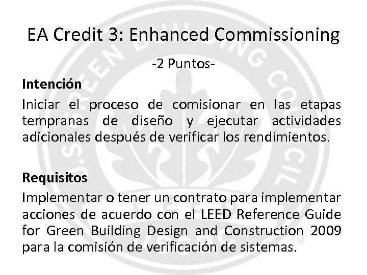 EA Credit 3: Enhanced Commissioning -2 Puntos. Intención Iniciar el proceso de comisionar en