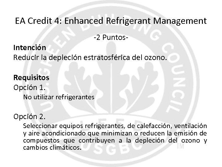 EA Credit 4: Enhanced Refrigerant Management -2 Puntos- Intención Reducir la depleción estratosférica del