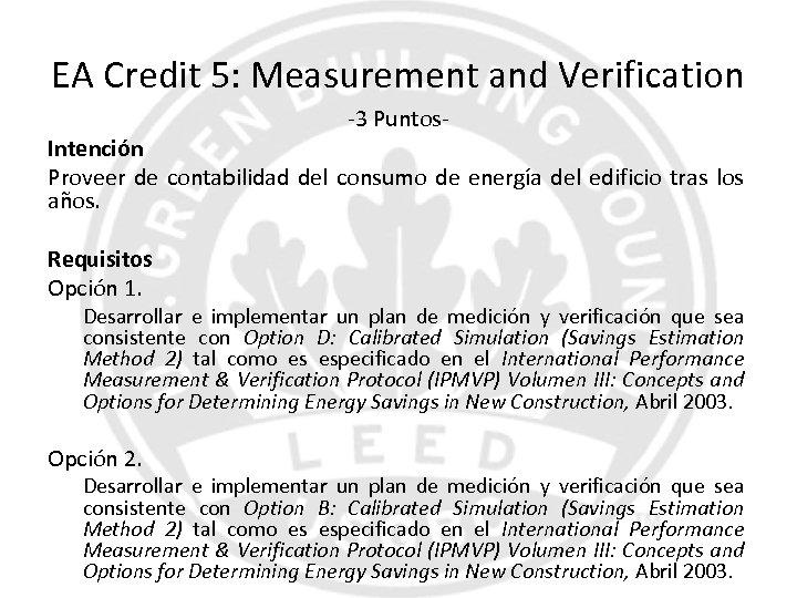 EA Credit 5: Measurement and Verification -3 Puntos- Intención Proveer de contabilidad del consumo