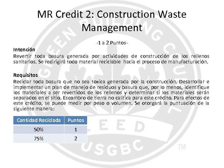 MR Credit 2: Construction Waste Management -1 a 2 Puntos- Intención Revertir toda basura