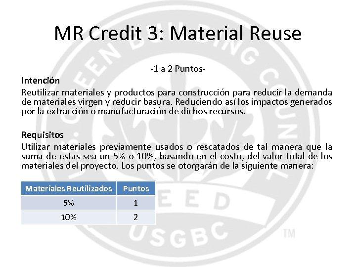 MR Credit 3: Material Reuse -1 a 2 Puntos- Intención Reutilizar materiales y productos