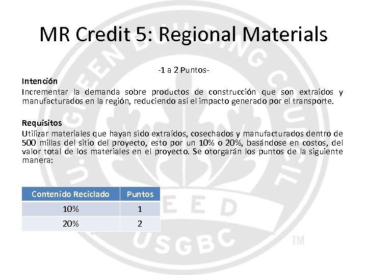 MR Credit 5: Regional Materials -1 a 2 Puntos- Intención Incrementar la demanda sobre