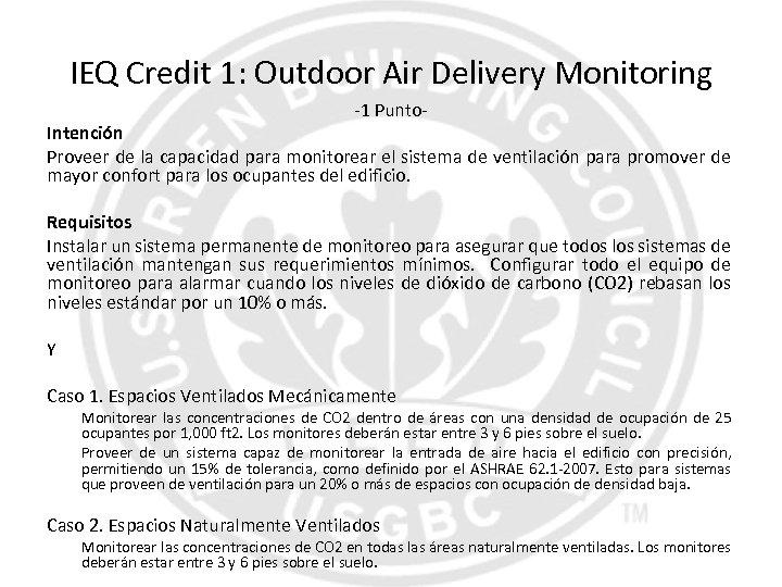 IEQ Credit 1: Outdoor Air Delivery Monitoring -1 Punto- Intención Proveer de la capacidad