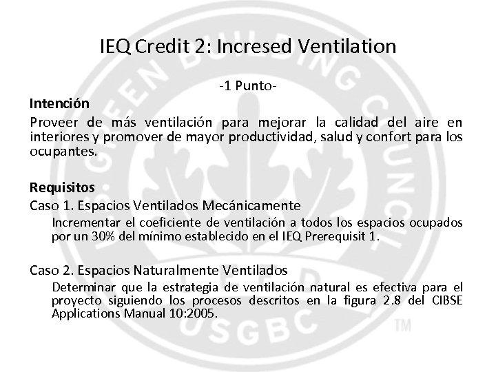 IEQ Credit 2: Incresed Ventilation -1 Punto- Intención Proveer de más ventilación para mejorar