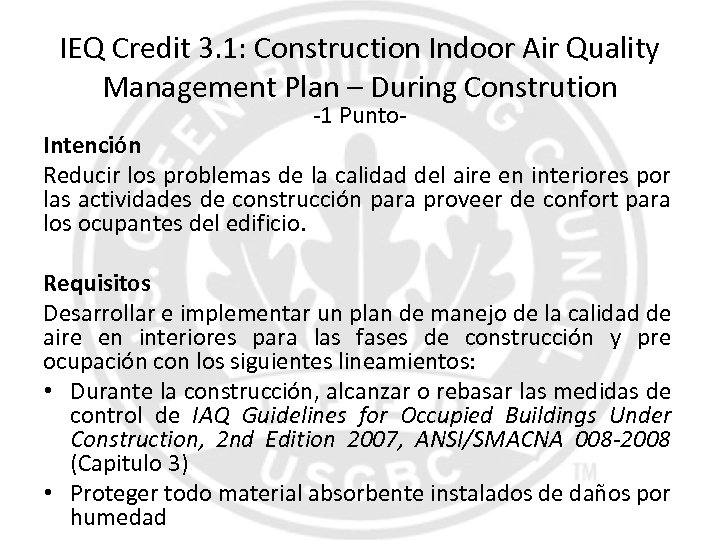 IEQ Credit 3. 1: Construction Indoor Air Quality Management Plan – During Constrution -1
