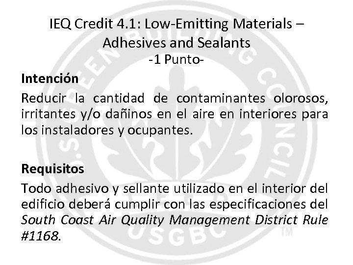 IEQ Credit 4. 1: Low-Emitting Materials – Adhesives and Sealants -1 Punto- Intención Reducir