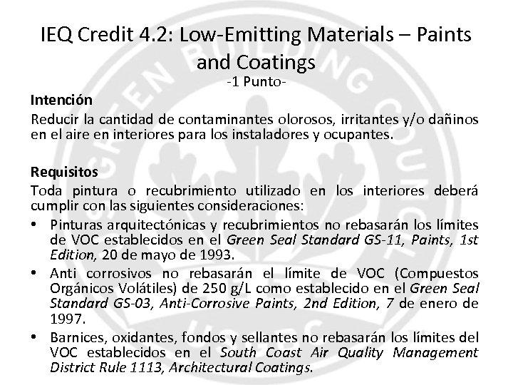 IEQ Credit 4. 2: Low-Emitting Materials – Paints and Coatings -1 Punto- Intención Reducir
