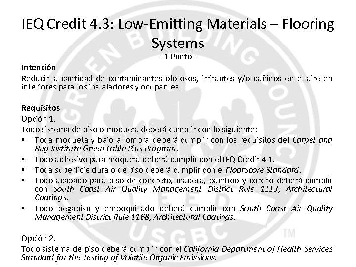 IEQ Credit 4. 3: Low-Emitting Materials – Flooring Systems -1 Punto- Intención Reducir la