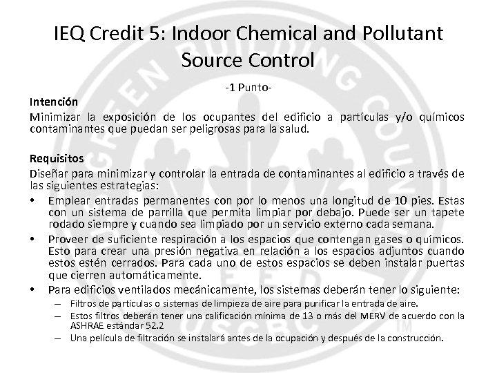 IEQ Credit 5: Indoor Chemical and Pollutant Source Control -1 Punto- Intención Minimizar la