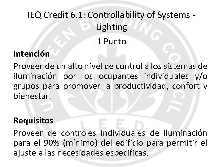 IEQ Credit 6. 1: Controllability of Systems Lighting -1 Punto. Intención Proveer de un
