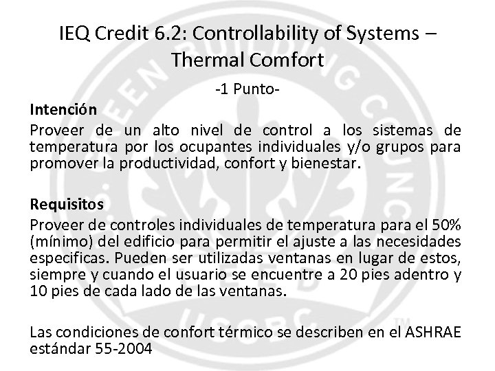 IEQ Credit 6. 2: Controllability of Systems – Thermal Comfort -1 Punto- Intención Proveer