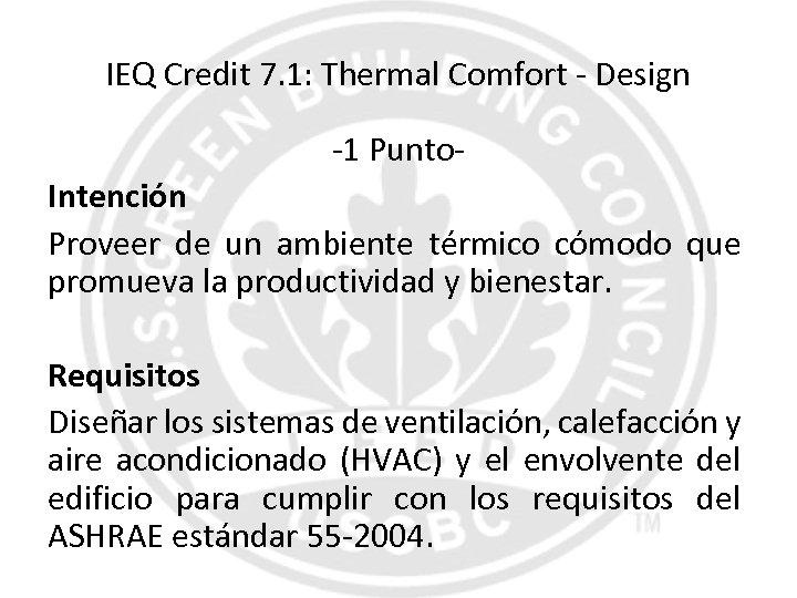 IEQ Credit 7. 1: Thermal Comfort - Design -1 Punto. Intención Proveer de un