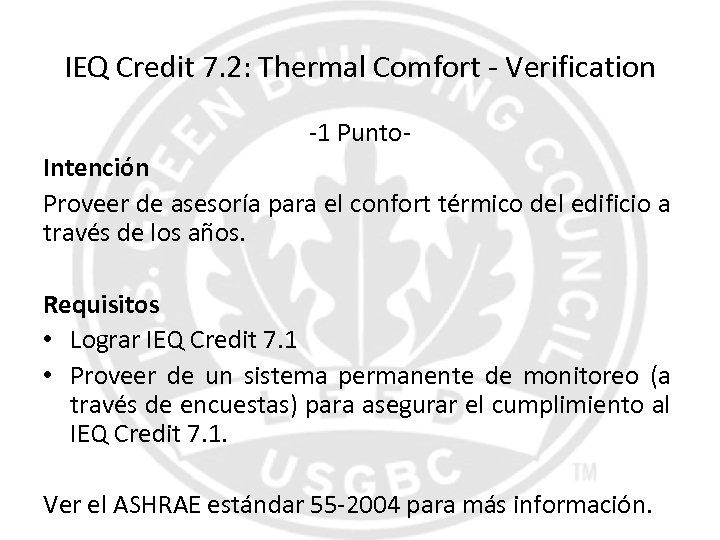 IEQ Credit 7. 2: Thermal Comfort - Verification -1 Punto. Intención Proveer de asesoría