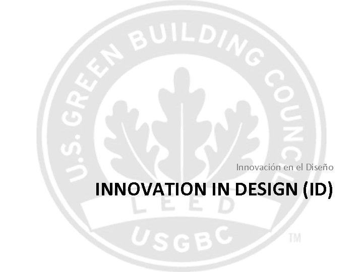 Innovación en el Diseño INNOVATION IN DESIGN (ID)