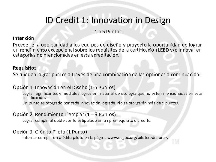 ID Credit 1: Innovation in Design -1 a 5 Puntos- Intención Proveerle la oportunidad