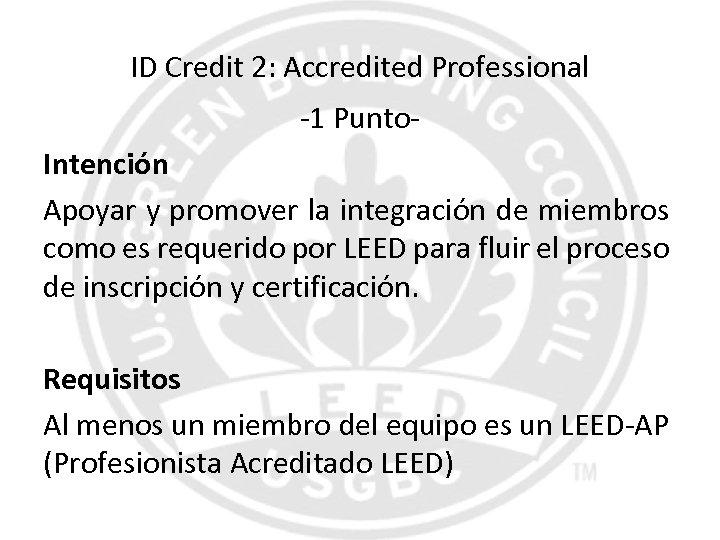 ID Credit 2: Accredited Professional -1 Punto. Intención Apoyar y promover la integración de