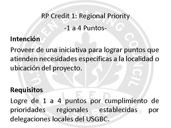 RP Credit 1: Regional Priority -1 a 4 Puntos. Intención Proveer de una iniciativa