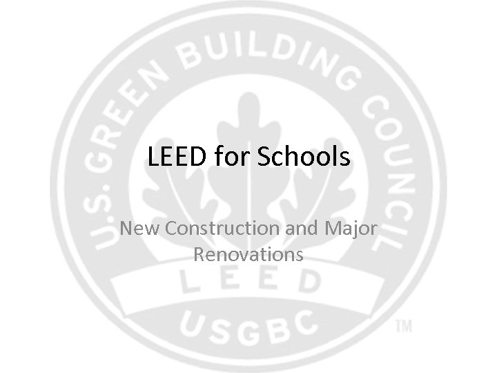 LEED for Schools New Construction and Major Renovations