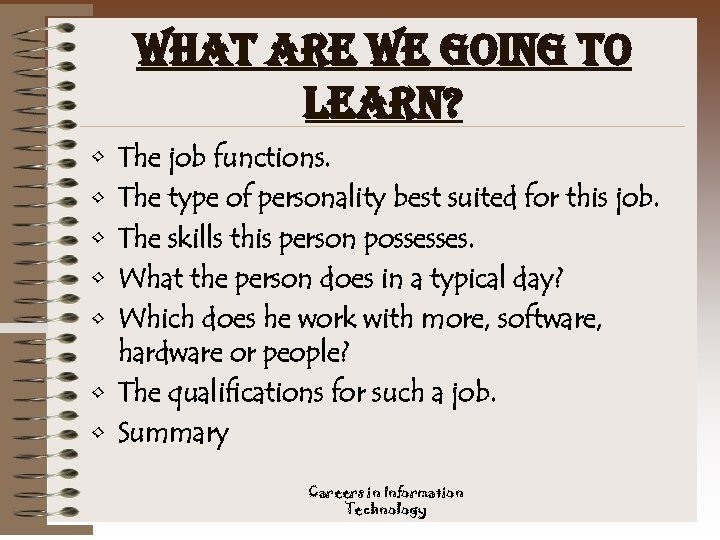 what are we going to learn? • • • The job functions. The type