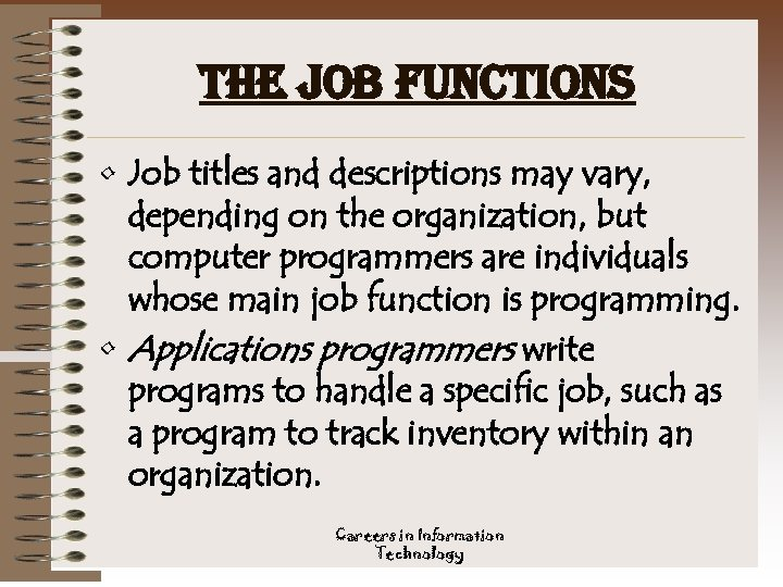 the job functions • Job titles and descriptions may vary, depending on the organization,