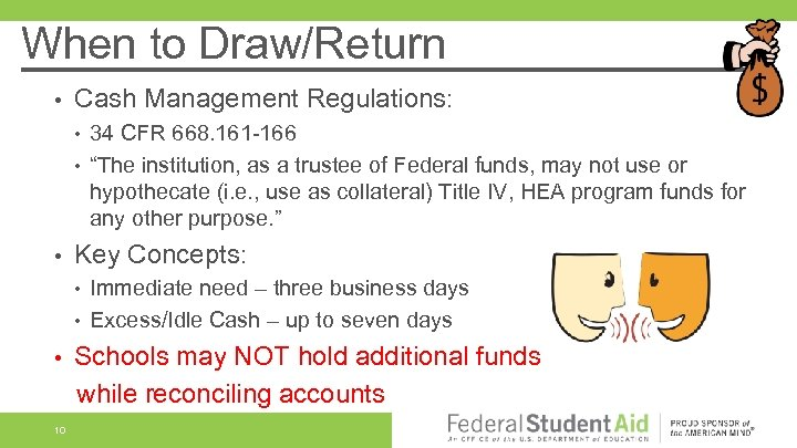 When to Draw/Return • Cash Management Regulations: • • • Key Concepts: • •