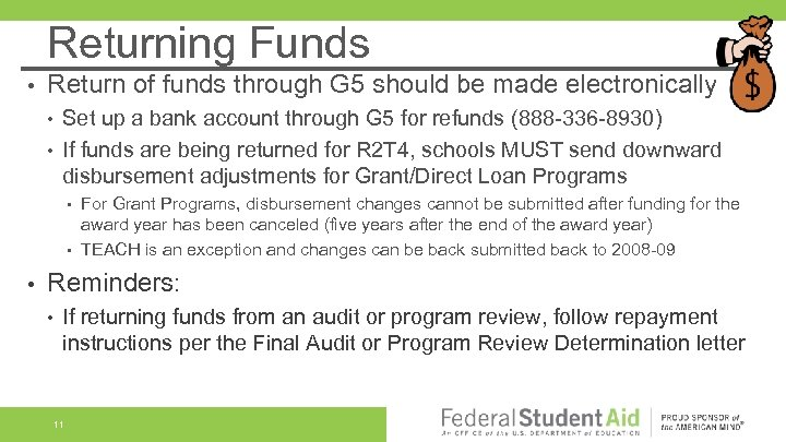 Returning Funds • Return of funds through G 5 should be made electronically •