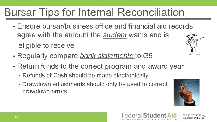 Bursar Tips for Internal Reconciliation • • • Ensure bursar/business office and financial aid