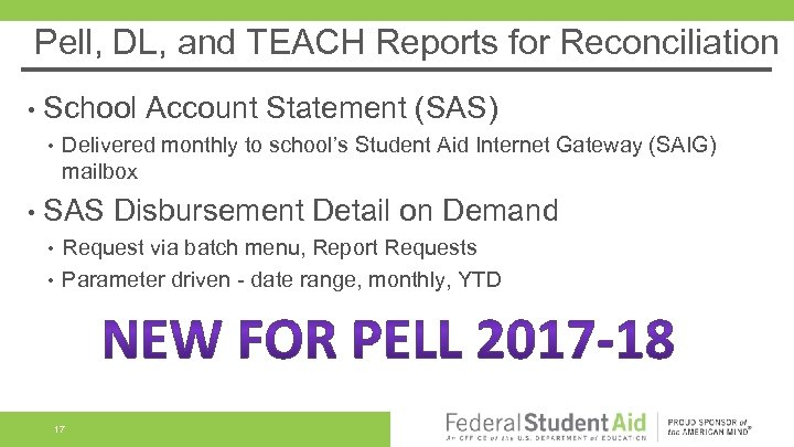 Pell, DL, and TEACH Reports for Reconciliation • School • Account Statement (SAS) Delivered