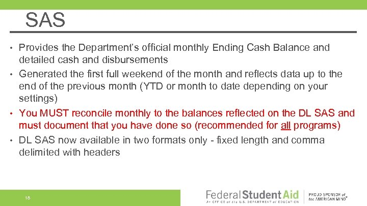 SAS Provides the Department's official monthly Ending Cash Balance and detailed cash and disbursements