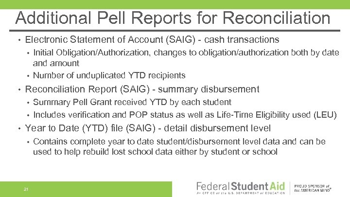 Additional Pell Reports for Reconciliation • Electronic Statement of Account (SAIG) - cash transactions