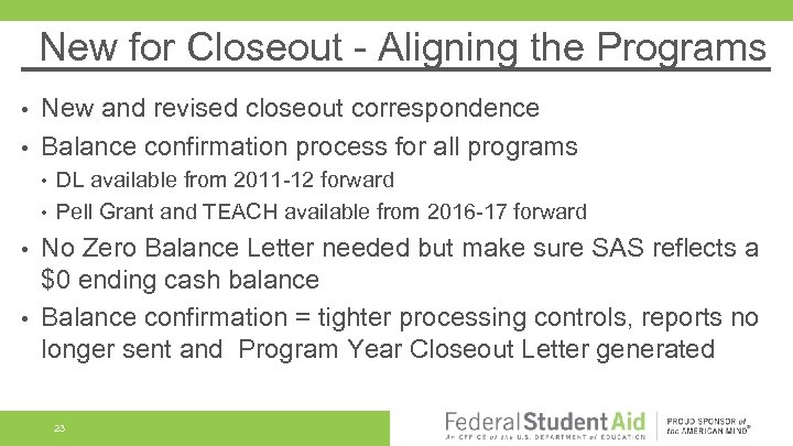 New for Closeout - Aligning the Programs New and revised closeout correspondence • Balance