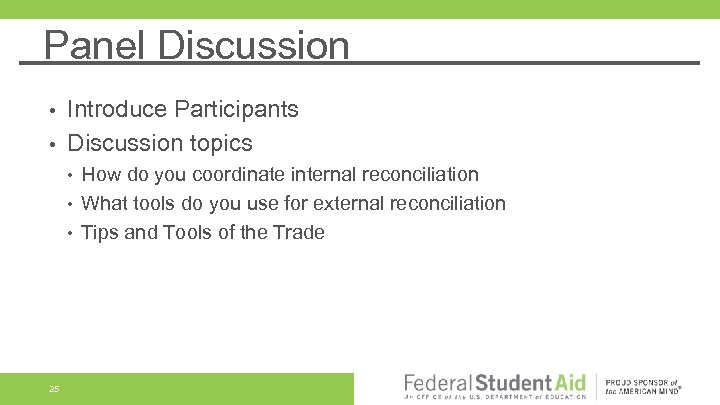 Panel Discussion Introduce Participants • Discussion topics • • 25 How do you coordinate