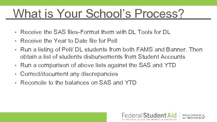 What is Your School's Process? • • • Receive the SAS files-Format them with