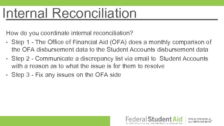 Internal Reconciliation How do you coordinate internal reconciliation? • Step 1 - The Office