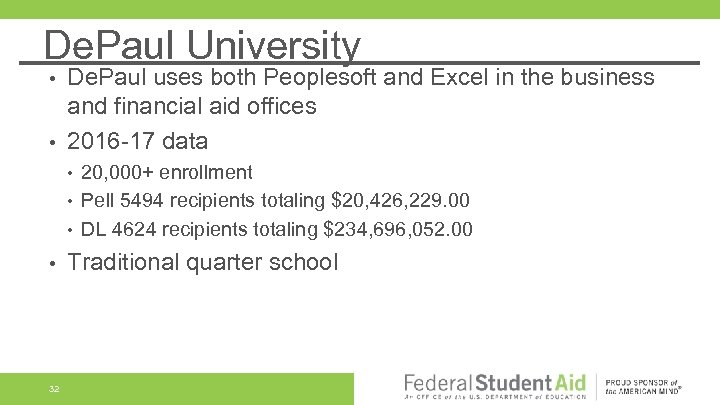 De. Paul University De. Paul uses both Peoplesoft and Excel in the business and